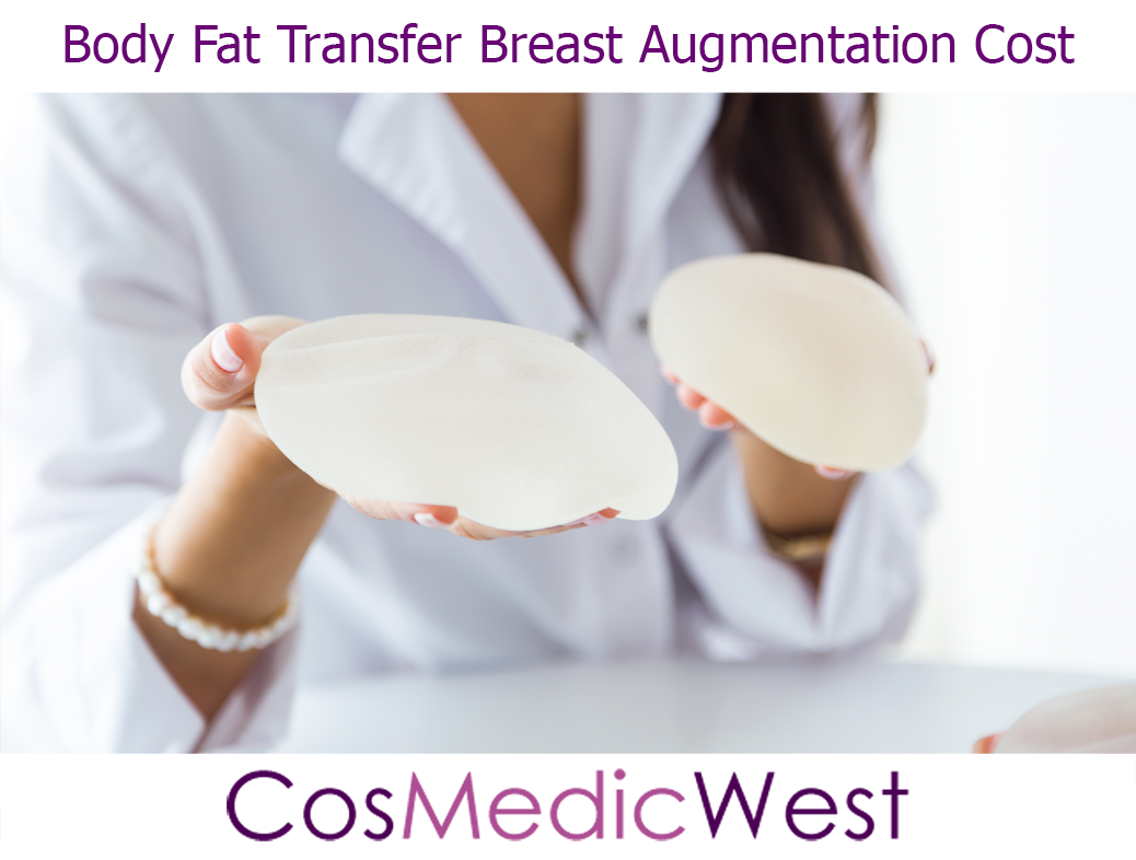 Body Fat Transfer Breast Augmentation Cost - Cosmetic Surgery