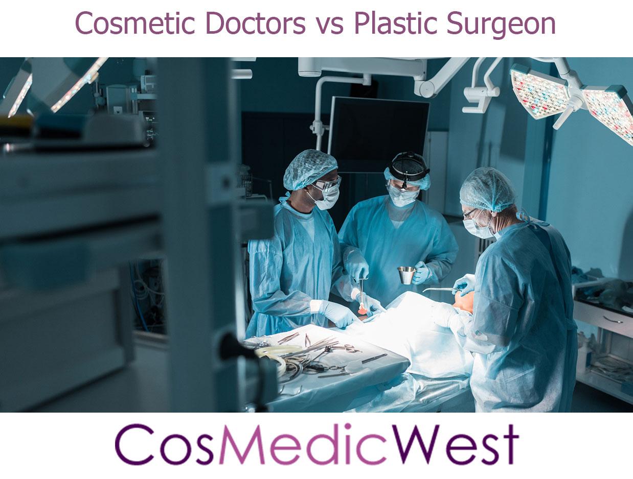 Cosmetic doctors vs Plastic surgeons