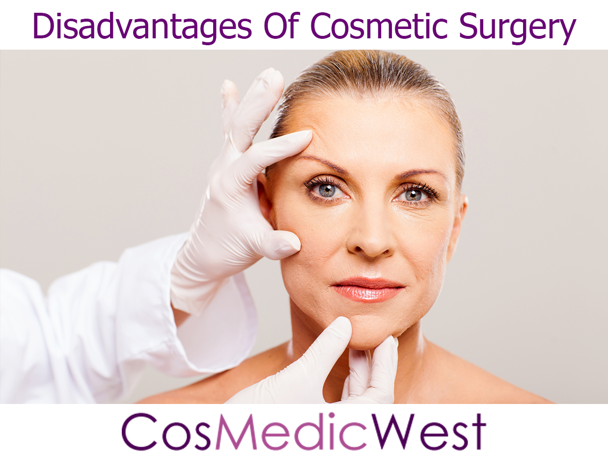 Cosmetic Surgery Perth - What Are The Disadvantages Of Cosmetic Surgery